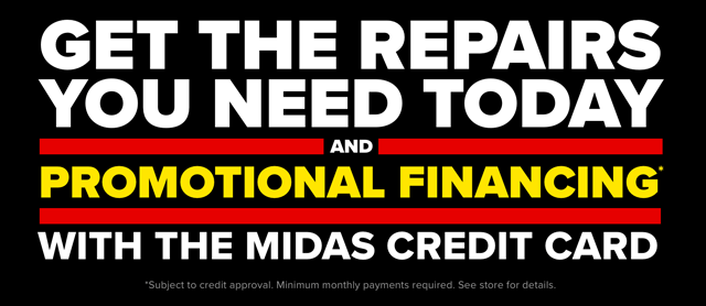 Promotional Financing with the Midas Credit Card.