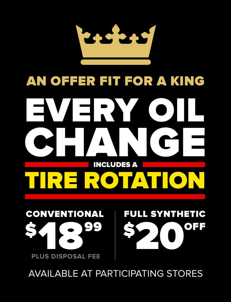 Every oil change includes a tire rotation. Conventional $18.99 Plus disposal fee. Full Synthetic $20 Off. Available at participating stores.