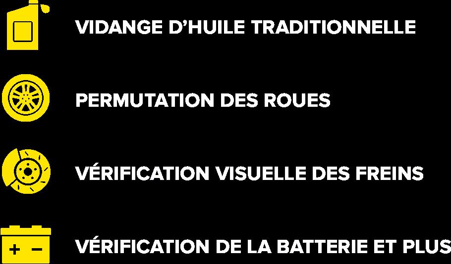 Vidange D'Huile Traditionnelle, Permutation des rous, Vérification visuelle des freins, Vérification  de la batterie et plus.