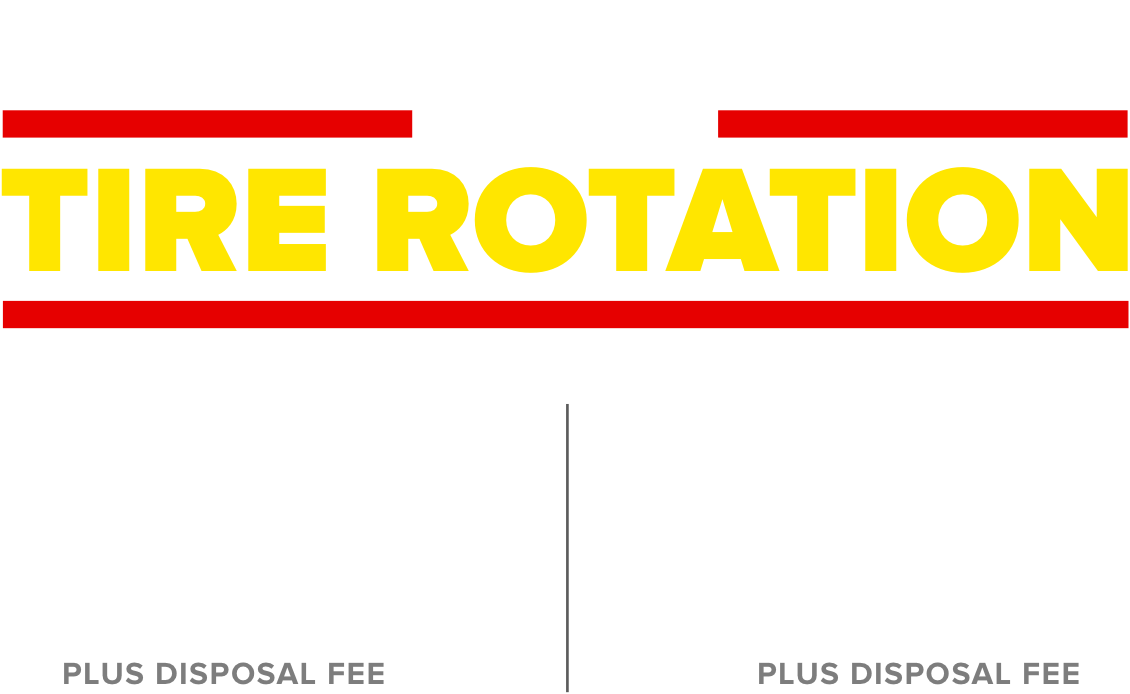 Every oil change includes a tire rotation. Conventional $18.99 Plus disposal fee. Full Synthetic $49.99 Plus disposal fee.