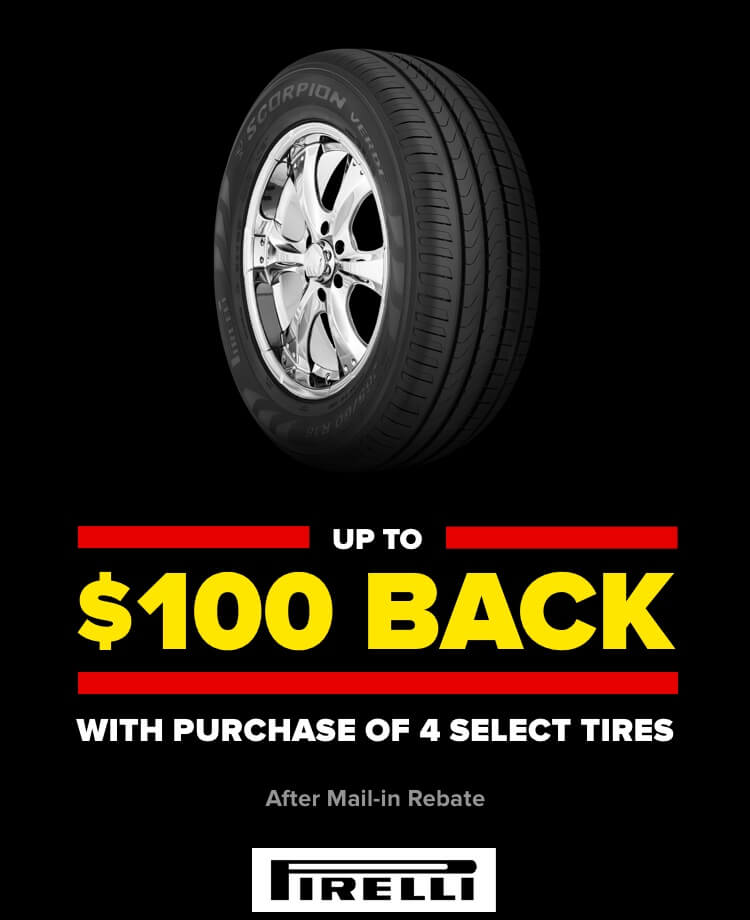 Up to $100 back with purchase of 4 select tires. After mail-in Rebate. Pirelli