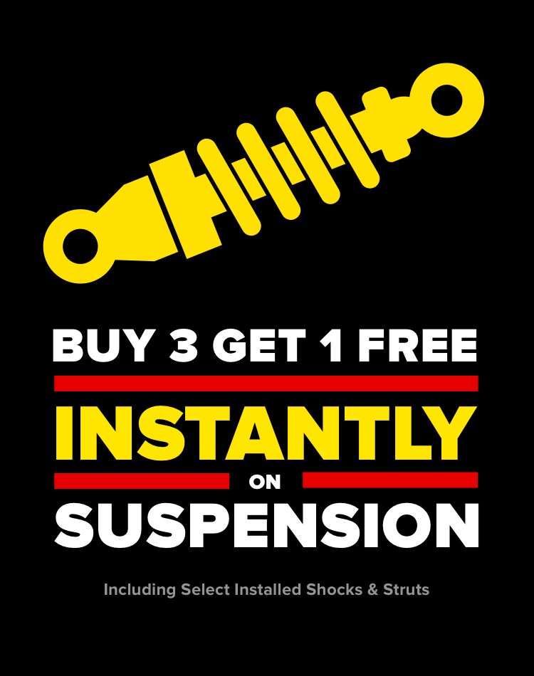 Buy 3 get 1 free instantly on suspencion. Including select installed shocks & struts.
