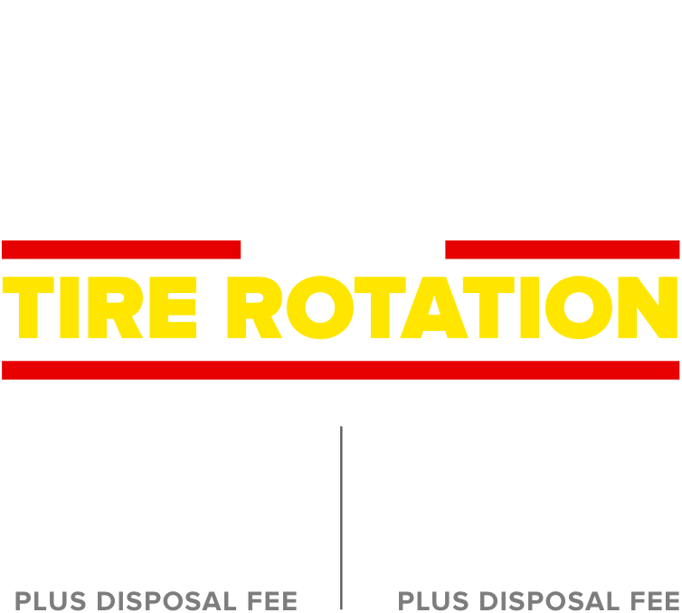 Every oil change includes a tire rotation. Conventional $29.99 Plus disposal fee. Full Synthetic $59.99 Plus disposal fee.