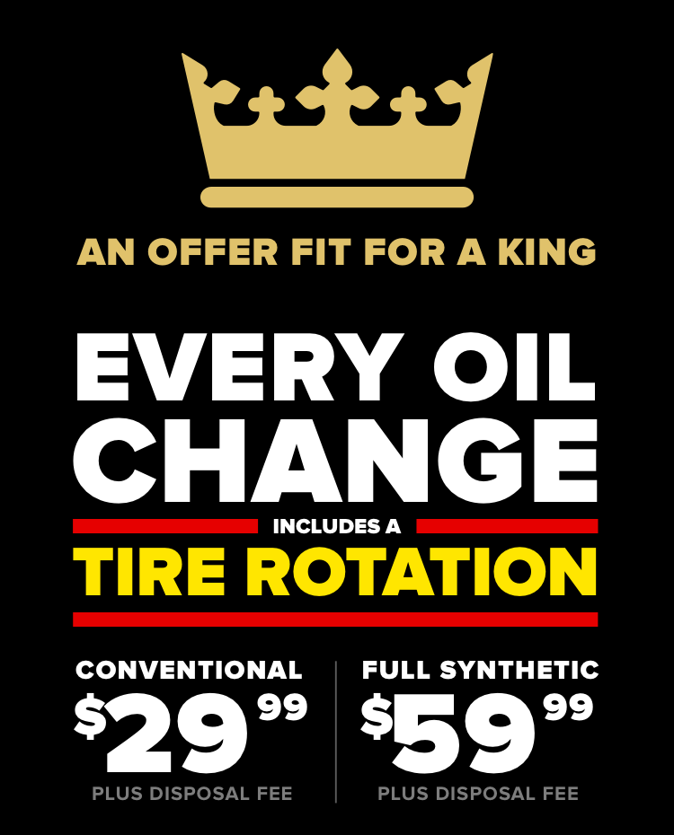 Every oil change includes a tire rotation. Conventional $29.99 Plus disposal fee. Full Synthetic $59.99 Plus disposal fee
