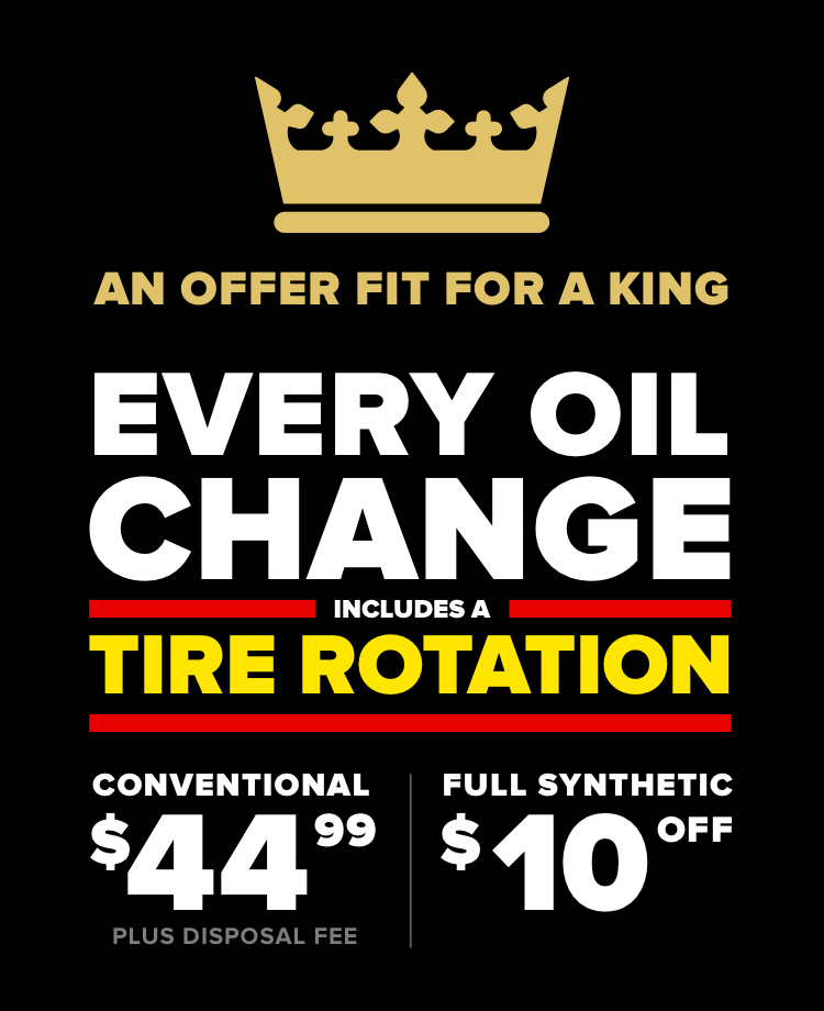 Every oil change includes a tire rotation. Conventional $44.99 Plus disposal fee. Full Synthetic $20 Off