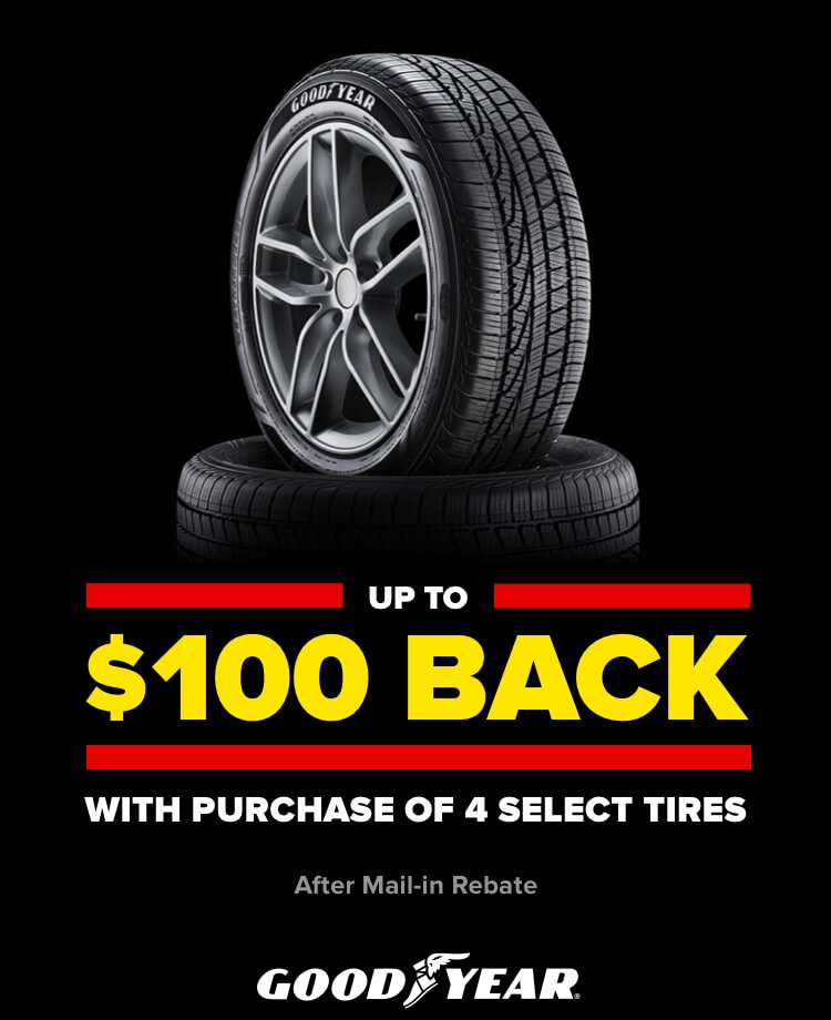 Up to $100 back with purchase of 4 select tires. After mail-in Rebate. Good year