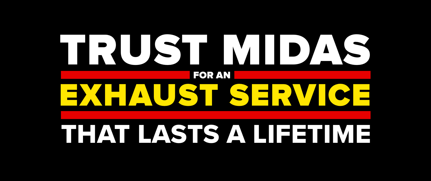 Trust Midas for an exhaust service that lasts a lifetime.