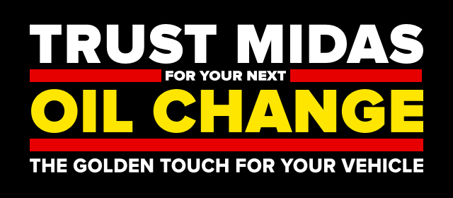 Trust Midas for your next oil change the golden touch for your vehicle.